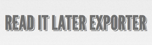 Read it later exporter - 导出你的Read it later的记录
